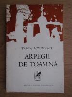 Anticariat: Tania Lovinescu - Arpegii de toamna