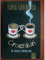 Anticariat: Tania Lovinescu - Crochiuri in peisaj israelian