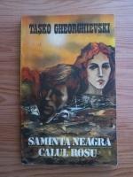 Anticariat: Tasko Gheorghievski - Samanta neagra. Calul rosu