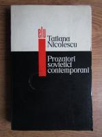 Tatiana Nicolescu - Prozatori sovietici contemporani