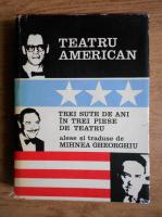 Teatru american. Trei sute de ani in trei piese de teatru