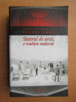 Anticariat: Teatrul de arta, o traditie moderna