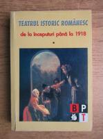 Anticariat: Teatrul istoric romanesc de la inceputuri pana in 1918, perioada clasica (volumul 1)