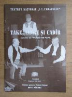 Teatrul national I. L. Caragiale. Take, Ianke si Cadir
