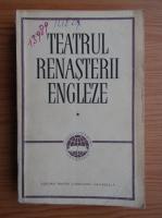 Teatrul renasterii engleze (volumul 1)