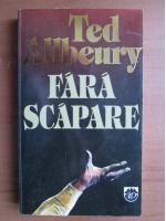 Anticariat: Ted Allbeury - Fara scapare