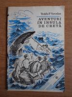 Anticariat: Teddy P. Savalas - Aventuri in insula de creta