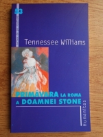 Tennessee Williams - Primavara la Roma a doamnei Stone