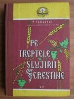 Anticariat: Teoctist - Pe treptele slujirii crestine (volumul VII)