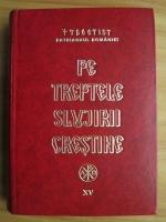 Anticariat: Teoctist - Pe treptele slujirii crestine (volumul XV)