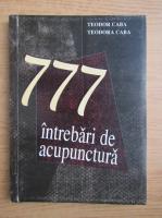 Anticariat: Teodor Caba - 777 intrebari de acupunctura