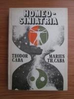 Anticariat: Teodor Caba, Marius Th. Caba - Homeosiniatria