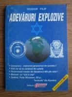 Anticariat: Teodor Filip - Adevaruri explozive