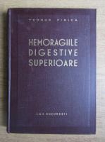 Teodor Firica - Hemoragiile digestive superioare