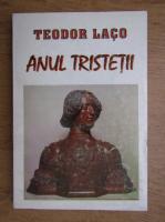 Teodor Laco - Anul tristetii