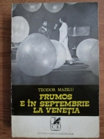 Teodor Mazilu - Frumos in Septembrie la Venetia