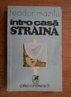 Teodor Mazilu - Intr-o casa straina