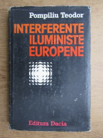 Teodor Pompiliu - Interferente iluministe europene