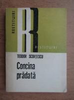Anticariat: Teodor Scortescu - Concina pradata