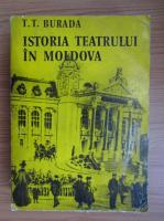 Teodor T. Burada - Istoria teatrului in Moldova