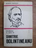 Anticariat: Teodor Vargolici - Introducere in opera lui Dimitrie Bolintineanu