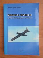 Anticariat: Teodor Viorel Chelaru - Dinamica zborului. Proiectarea avionului fara pilot