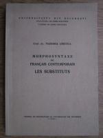 Teodora Cristea - Morphosyntaxe du francais contemporain. Les substituts