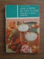Teodora Munteanu - Sucuri si bauturi din fructe si legume. Prepararea si valoarea alimentara