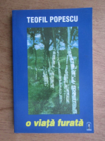 Anticariat: Teofil Popescu - O viata furata