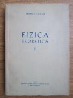 Teofil T. Vescan - Fizica teoretica. Fizica continuului: mecanica, electricitate si teoria relativitatii (volumul 1)