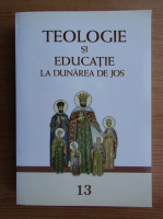 Anticariat: Teologie si educatie in Dunarea de Jos