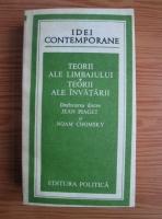 Teorii ale limbajului. Teorii ale invatarii. Dezbaterea dintre Jean Piaget si Noam Chomsky
