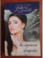 Anticariat: Teresa Medeiros - In cautarea dragostei