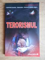 Terorismul. Istoric, forme, combatere