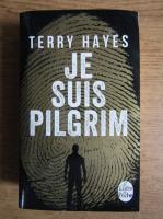 Terry Hayes - Je suis pilgrim