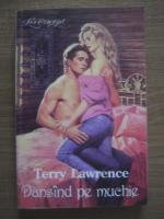 Terry Lawrence - Dansand pe muchie