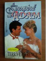 Anticariat: Terry Lawrence - Incepand cu Adam