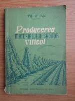 Th. Bejan - Producerea materialului saditor viticol