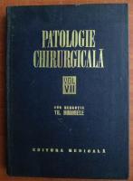 Anticariat: Th. Burghele - Patologie chirurgicala (volumul 7)