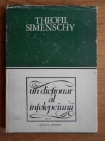 Th. Simenschy - Un dictionar al intelepciunii. Cugetari antice si moderne (volumul 3)