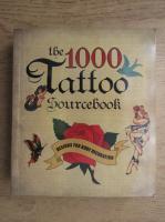 The 1000 Tattoo sourcebook. Designes for body decoration