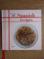 Anticariat: The best 100 spanish recipes