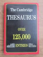 The Cambridge thesaurus, dictionary format of synonyms and antonyms
