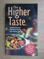 Anticariat: The higher taste. A guide to gourmet vegetarian cooking and a karma-free diet