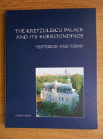 The Kretzulescu Palace and its surroundings. Yesterday and today