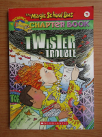 The magic school bus. Twister trouble