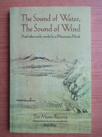 Anticariat: The sound of water, the sound of wind. And other early works by a Mountain Monk