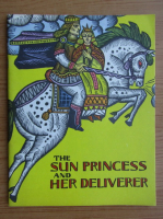 Anticariat: The sun princess and her deliverer