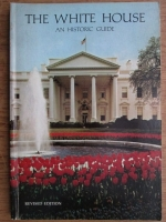 Anticariat: The white house. An historic guide
