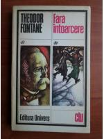 Anticariat: Theodor Fontane - Fara intoarcere